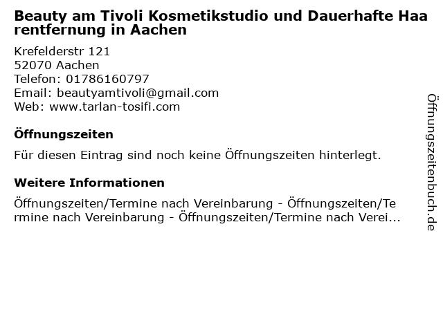 Beauty am Tivoli Kosmetikstudio und Dauerhafte Haarentfernung in Aachen in Aachen: Adresse und Öffnungszeiten