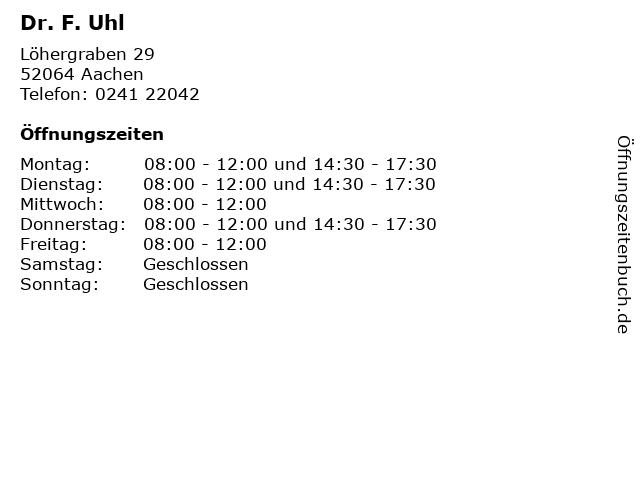 Dr. F. Uhl in Aachen: Adresse und Öffnungszeiten