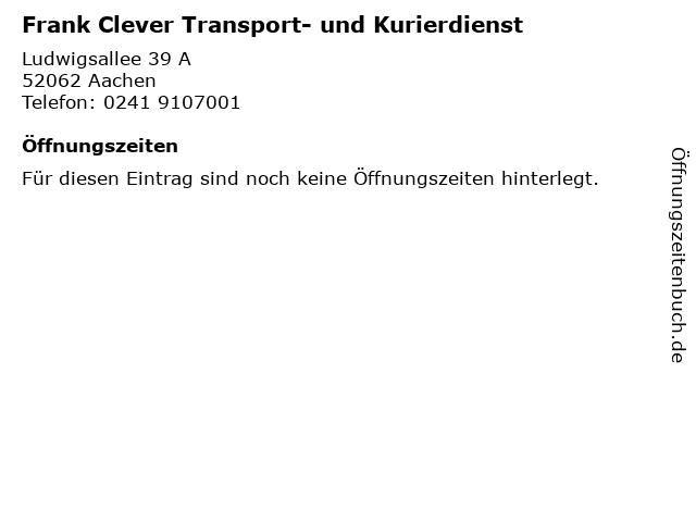 Frank Clever Transport- und Kurierdienst in Aachen: Adresse und Öffnungszeiten