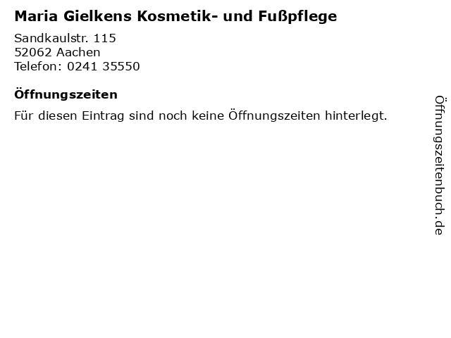 Maria Gielkens Kosmetik- und Fußpflege in Aachen: Adresse und Öffnungszeiten