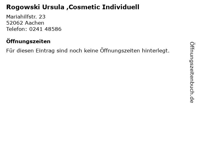 Rogowski Ursula ,Cosmetic Individuell in Aachen: Adresse und Öffnungszeiten