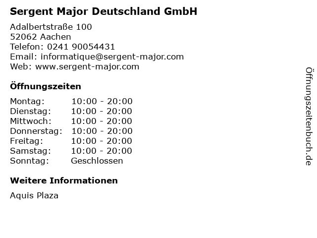 Sergent Major Deutschland GmbH in Aachen: Adresse und Öffnungszeiten