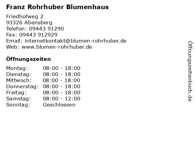 Franz Rohrhuber Blumenhaus in Abensberg: Adresse und Öffnungszeiten