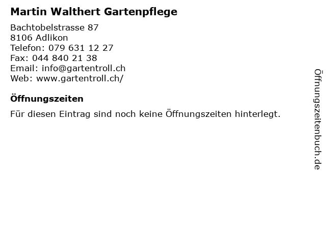 Martin Walthert Gartenpflege in Adlikon: Adresse und Öffnungszeiten