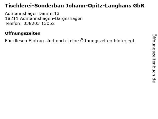 Tischlerei-Sonderbau Johann-Opitz-Langhans GbR in Admannshagen-Bargeshagen: Adresse und Öffnungszeiten