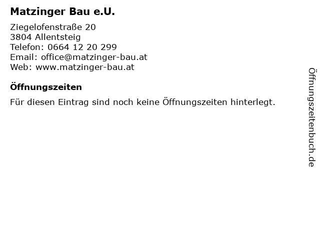 Matzinger Bau e.U. in Allentsteig: Adresse und Öffnungszeiten