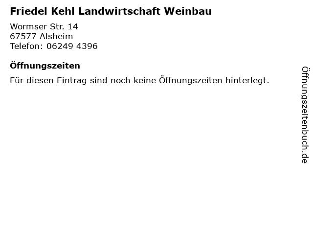 Friedel Kehl Landwirtschaft Weinbau in Alsheim: Adresse und Öffnungszeiten