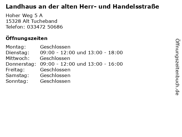Landhaus an der alten Herr- und Handelsstraße in Alt Tucheband: Adresse und Öffnungszeiten