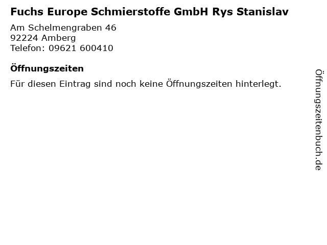 Fuchs Europe Schmierstoffe GmbH Rys Stanislav in Amberg: Adresse und Öffnungszeiten