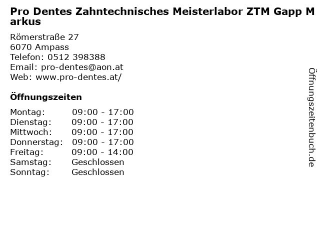 Pro Dentes Zahntechnisches Meisterlabor ZTM Gapp Markus in Ampass: Adresse und Öffnungszeiten
