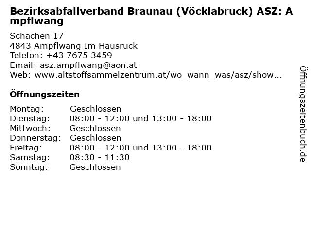 Bezirksabfallverband Braunau (Vöcklabruck) ASZ: Ampflwang in Ampflwang Im Hausruck: Adresse und Öffnungszeiten