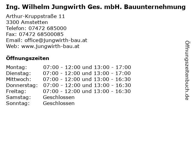 Ing. Wilhelm Jungwirth Ges. mbH. Bauunternehmung in Amstetten: Adresse und Öffnungszeiten