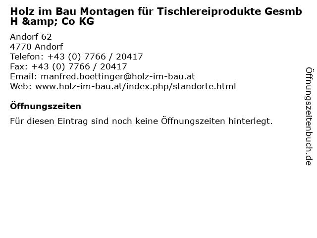 Holz im Bau Montagen für Tischlereiprodukte GesmbH & Co KG in Andorf: Adresse und Öffnungszeiten