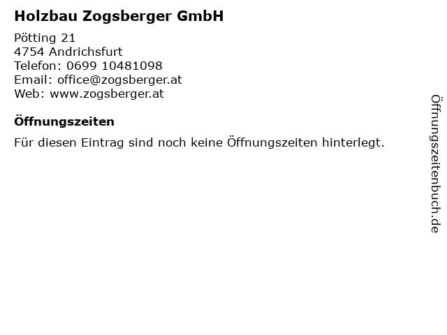 Holzbau Zogsberger GmbH in Andrichsfurt: Adresse und Öffnungszeiten