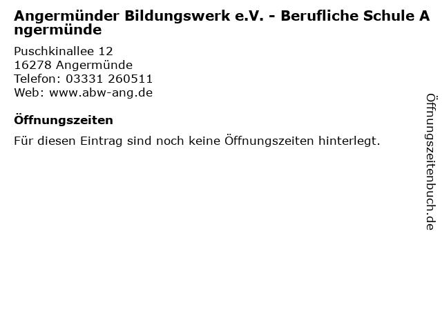 Angermünder Bildungswerk e.V. - Berufliche Schule Angermünde in Angermünde: Adresse und Öffnungszeiten