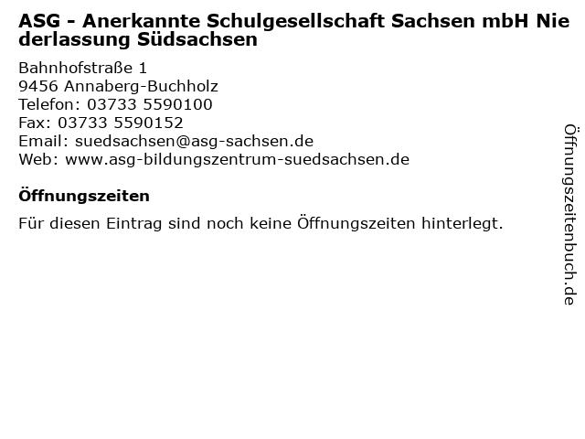 ASG - Anerkannte Schulgesellschaft Sachsen mbH Niederlassung Südsachsen in Annaberg-Buchholz: Adresse und Öffnungszeiten