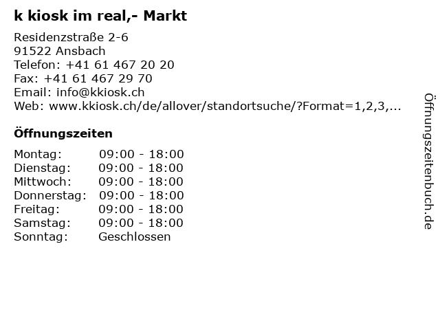 k kiosk im real,- Markt in Ansbach: Adresse und Öffnungszeiten