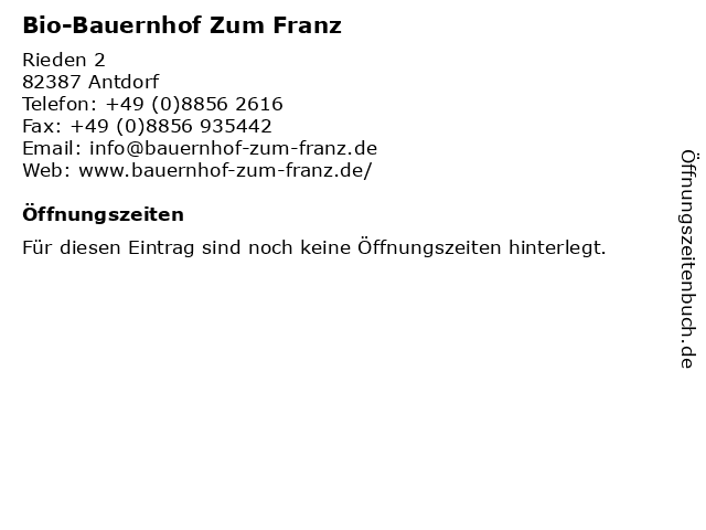 Bio-Bauernhof Zum Franz in Antdorf: Adresse und Öffnungszeiten