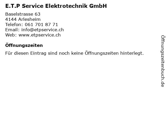 E.T.P Service Elektrotechnik GmbH in Arlesheim: Adresse und Öffnungszeiten