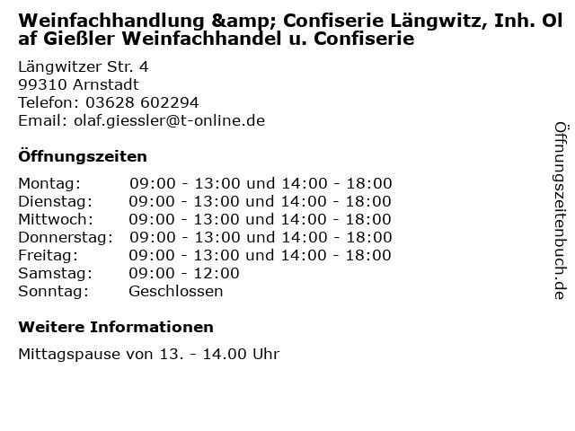 Weinfachhandlung & Confiserie Längwitz, Inh. Olaf Gießler Weinfachhandel u. Confiserie in Arnstadt: Adresse und Öffnungszeiten
