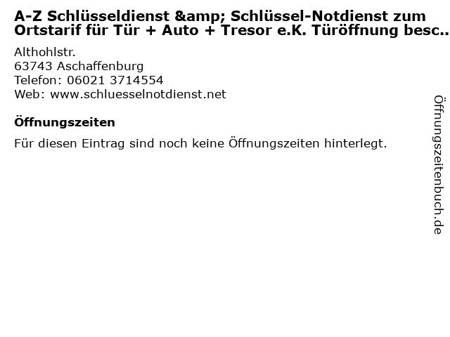 A-Z Schlüsseldienst & Schlüssel-Notdienst zum Ortstarif für Tür + Auto + Tresor e.K. Türöffnung beschädigungsfrei, Gut & Günstig Innungsfachbetrieb Einbruchschutz in Aschaffenburg: Adresse und Öffnungszeiten