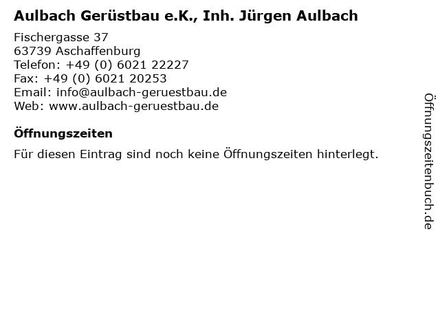 Aulbach Gerüstbau e.K., Inh. Jürgen Aulbach in Aschaffenburg: Adresse und Öffnungszeiten