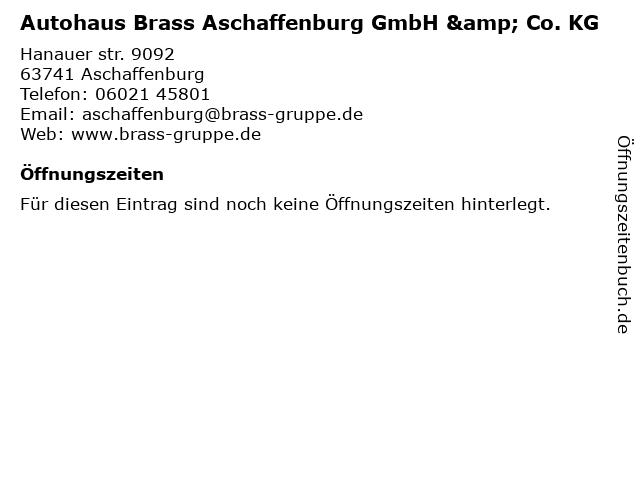 Autohaus Brass Aschaffenburg GmbH & Co. KG in Aschaffenburg: Adresse und Öffnungszeiten