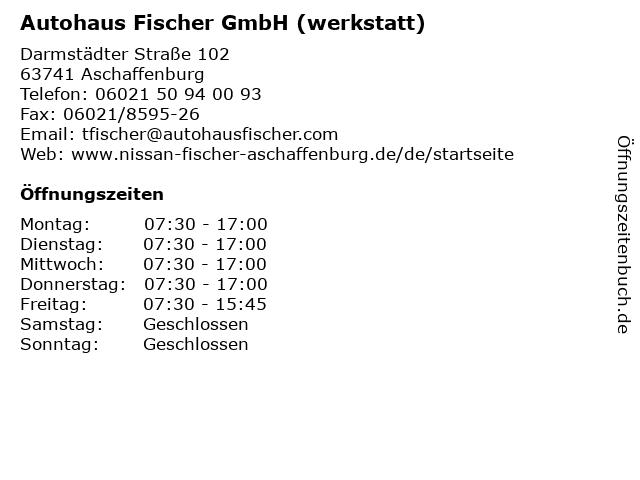 Autohaus Fischer GmbH (werkstatt) in Aschaffenburg: Adresse und Öffnungszeiten
