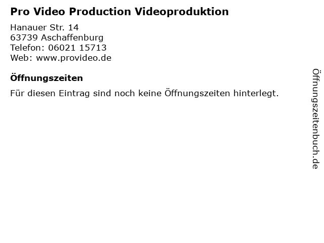 Pro Video Production Videoproduktion in Aschaffenburg: Adresse und Öffnungszeiten