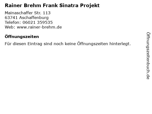 Rainer Brehm Frank Sinatra Projekt in Aschaffenburg: Adresse und Öffnungszeiten