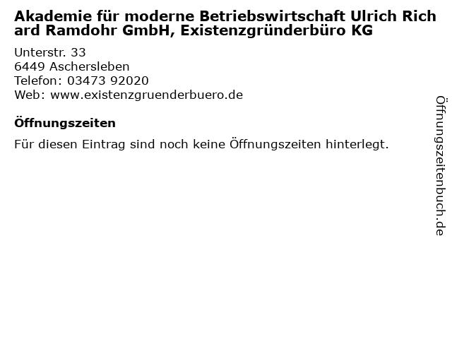 Akademie für moderne Betriebswirtschaft Ulrich Richard Ramdohr GmbH, Existenzgründerbüro KG in Aschersleben: Adresse und Öffnungszeiten