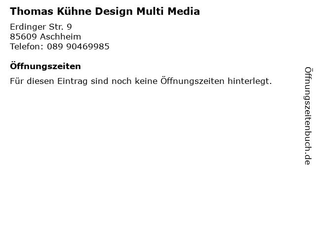 Thomas Kühne Design Multi Media in Aschheim: Adresse und Öffnungszeiten