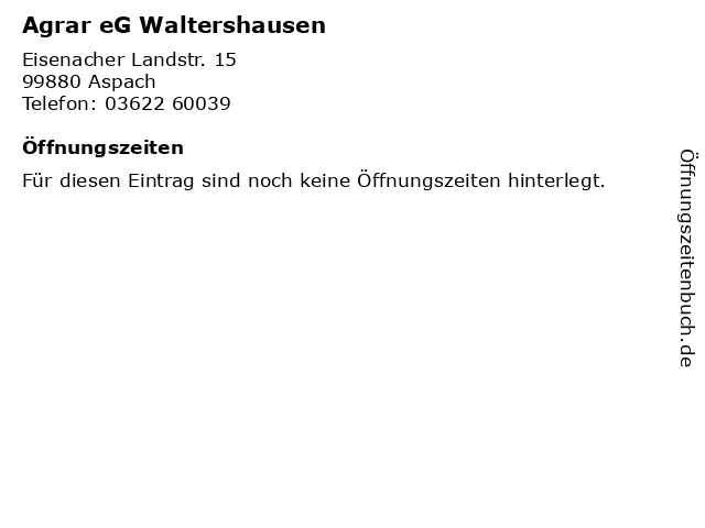 Agrar eG Waltershausen in Aspach: Adresse und Öffnungszeiten
