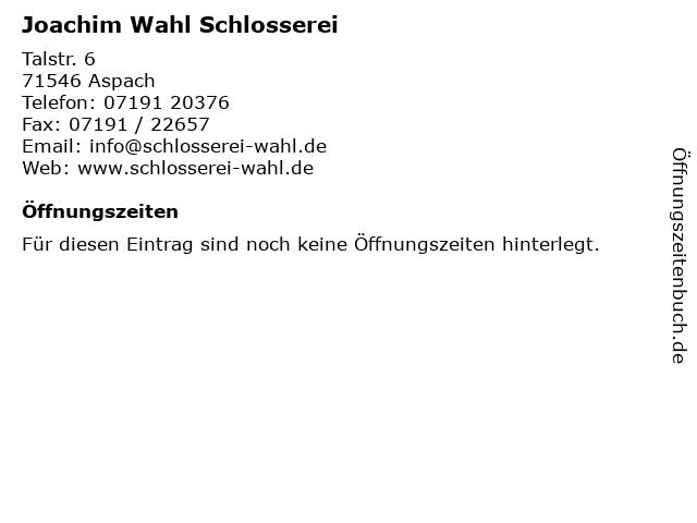 Joachim Wahl Schlosserei in Aspach: Adresse und Öffnungszeiten