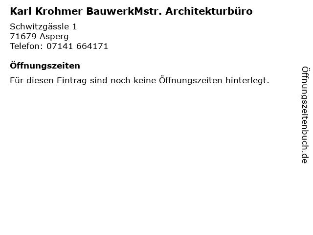 Karl Krohmer BauwerkMstr. Architekturbüro in Asperg: Adresse und Öffnungszeiten