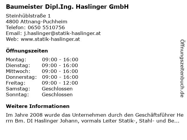 Baumeister Dipl.Ing. Haslinger GmbH in Attnang-Puchheim: Adresse und Öffnungszeiten