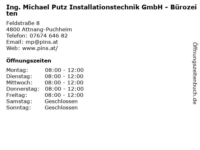 Ing. Michael Putz Installationstechnik GmbH - Bürozeiten in Attnang-Puchheim: Adresse und Öffnungszeiten