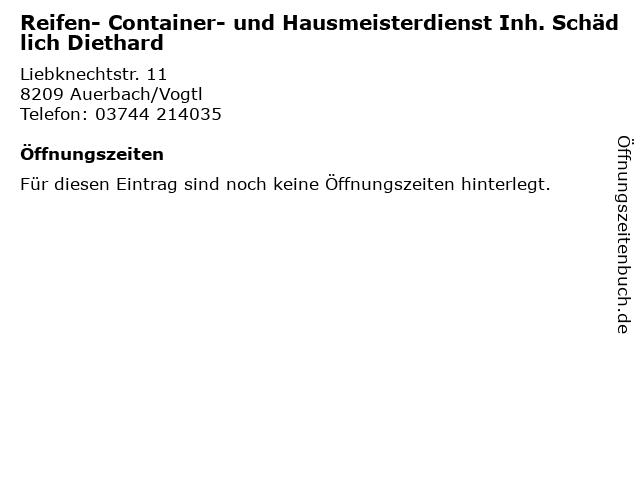Reifen- Container- und Hausmeisterdienst Inh. Schädlich Diethard in Auerbach/Vogtl: Adresse und Öffnungszeiten