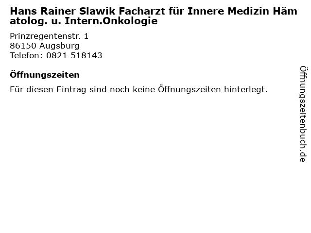 Hans Rainer Slawik Facharzt für Innere Medizin Hämatolog. u. Intern.Onkologie in Augsburg: Adresse und Öffnungszeiten