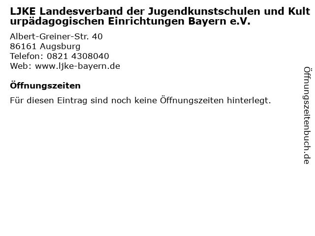 LJKE Landesverband der Jugendkunstschulen und Kulturpädagogischen Einrichtungen Bayern e.V. in Augsburg: Adresse und Öffnungszeiten