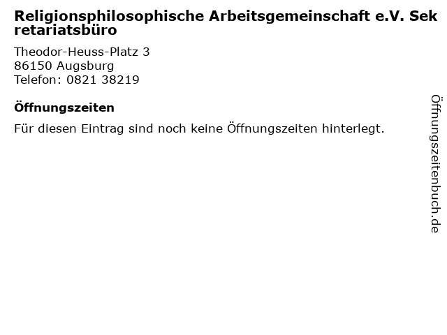 Religionsphilosophische Arbeitsgemeinschaft e.V. Sekretariatsbüro in Augsburg: Adresse und Öffnungszeiten