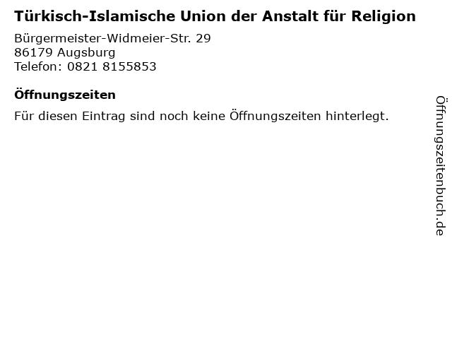 Türkisch-Islamische Union der Anstalt für Religion in Augsburg: Adresse und Öffnungszeiten
