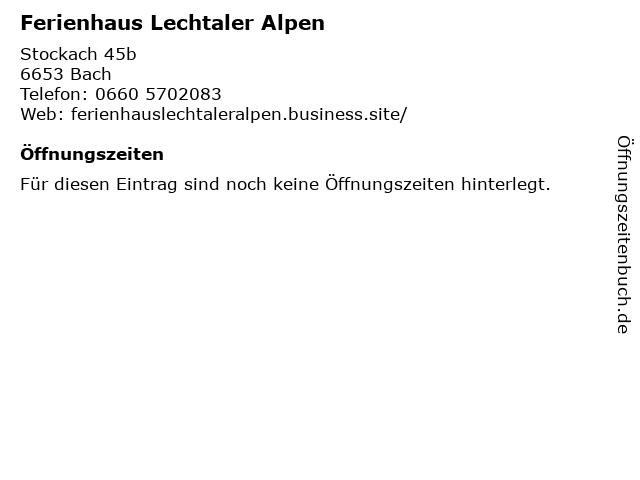 Ferienhaus Lechtaler Alpen in Bach: Adresse und Öffnungszeiten