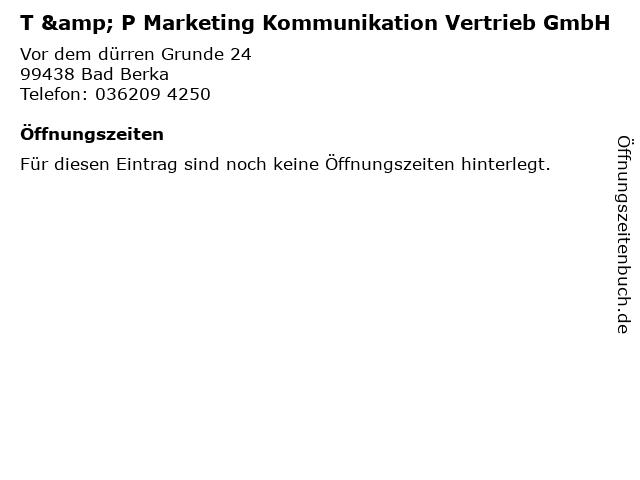 T & P Marketing Kommunikation Vertrieb GmbH in Bad Berka: Adresse und Öffnungszeiten