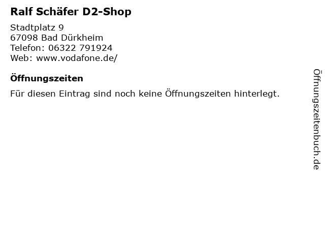 Ralf Schäfer D2-Shop in Bad Dürkheim: Adresse und Öffnungszeiten