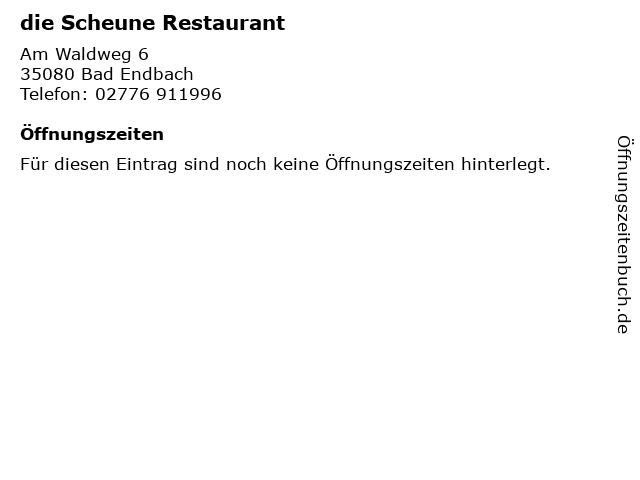 die Scheune Restaurant in Bad Endbach: Adresse und Öffnungszeiten