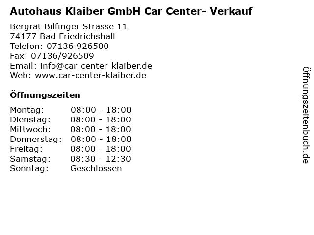 Autohaus Klaiber GmbH Car Center- Verkauf in Bad Friedrichshall: Adresse und Öffnungszeiten