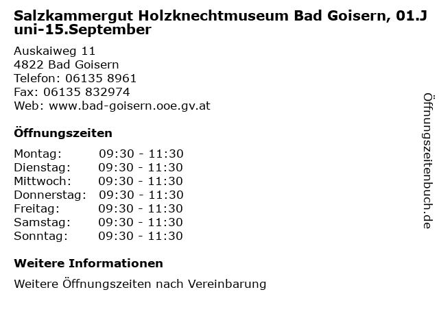 Salzkammergut Holzknechtmuseum Bad Goisern, 01.Juni-15.September in Bad Goisern: Adresse und Öffnungszeiten