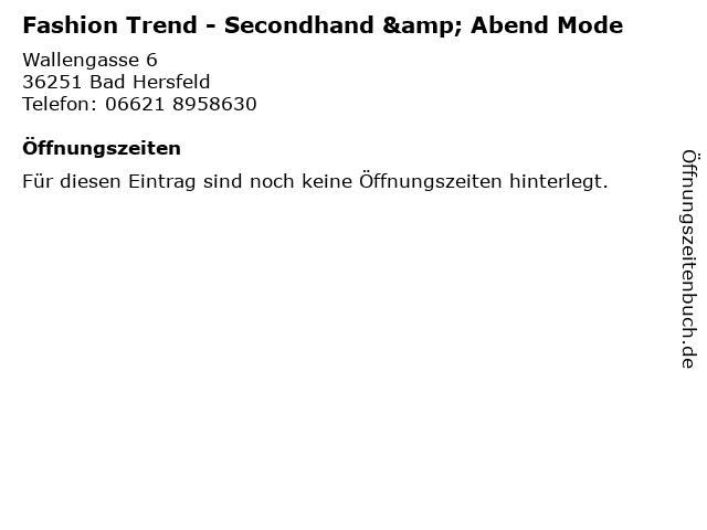 Fashion Trend - Secondhand & Abend Mode in Bad Hersfeld: Adresse und Öffnungszeiten