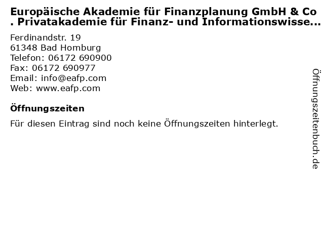 Europäische Akademie für Finanzplanung GmbH & Co. Privatakademie für Finanz- und Informationswissenschaft KG in Bad Homburg: Adresse und Öffnungszeiten